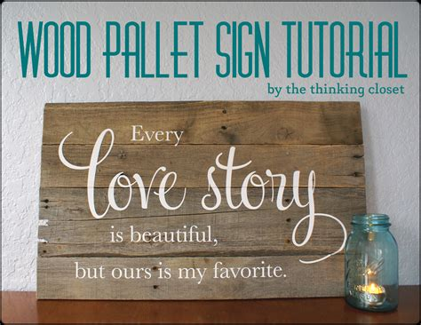 Signs Closet by Wood Pallet Sign Tutorial The Thinking Closet