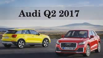 audi q2 2017 new car audi q2 2017 audi q2 release date