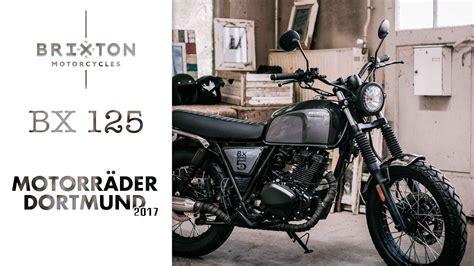 Motorrad 125ccm Brixton by Brixton Bx125 Motorr 228 Der Dortmund 2017