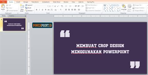 design buat powerpoint membuat crop design menggunakan powerpoint powerpoint id