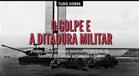 Especial Regime Militar Tudo Sobre folha golpe militar 50 anos depois artigos tudo sobre