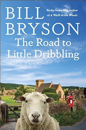 the road to little book review the road to little dribbling by bill bryson