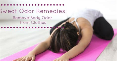 8 Ways To Remove Smell From Clothes by Sweat Odor Remedies Remove Odor From Clothes