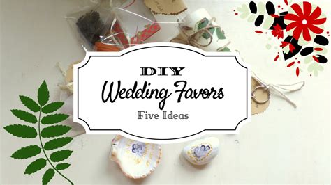 creative wedding favor ideas diy 5 creative wedding favor ideas part 2 diy easy and