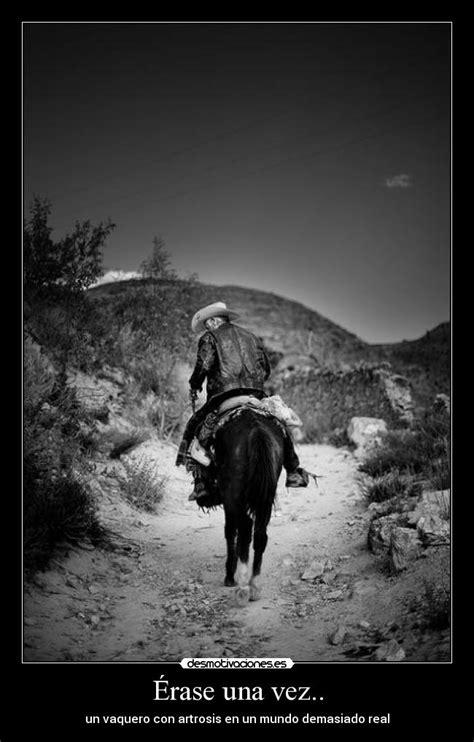 imagenes de vaqueros tristes im 225 genes y carteles de vaquero desmotivaciones