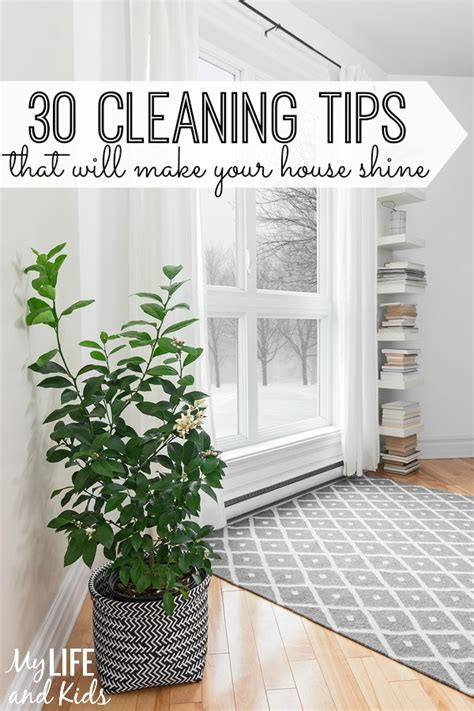 cleaning inspiration 30 cleaning tips that will make your house shine my life
