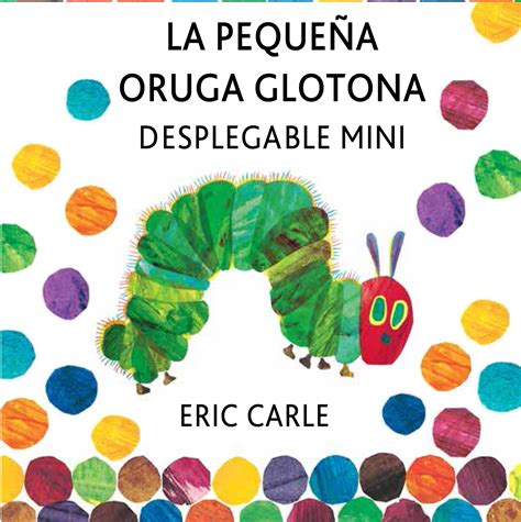 libro the very hungry caterpillar la la pequea oruga glotona desplegable mini the very hungry caterpillar a pull out pop up carle