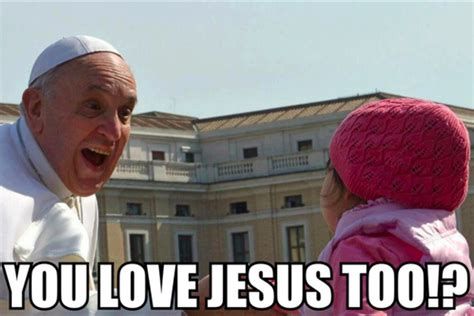 Pope Meme - the dopest pope francis memes on the internet gizmodo