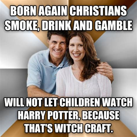 Born Again Christian Meme - livememe com scumbag parents
