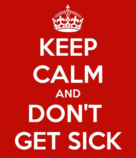 Keep Calm And Don T Get Upset Over Stupid Stuff Keep - keep calm and don t get sick poster iffet keep calm o