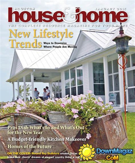 houston home design magazine houston house home january 2015 187 download pdf