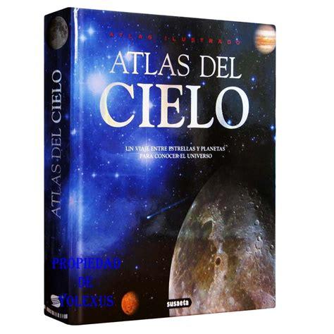 libro atlas ilustrado el automvil atlas ilustrado del cielo planetas galaxias el sol luna s 84 00 en mercado libre