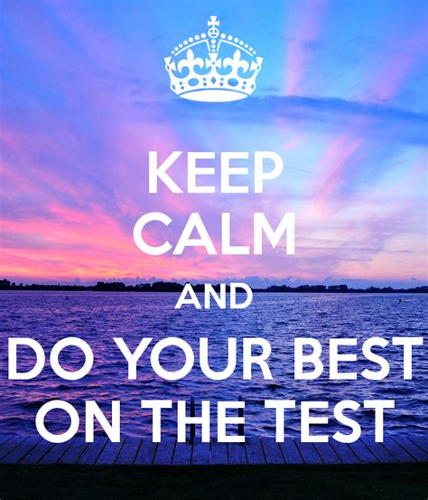 best on keep calm and do your best on the test poster