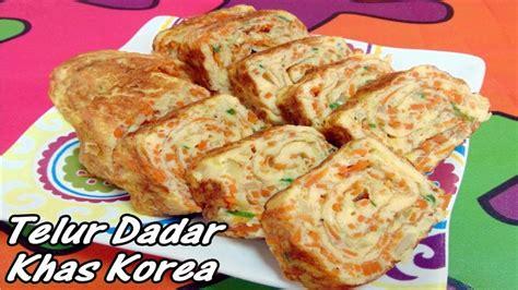 cara buat telur gulung ala korea cara membuat telur dadar gulung khas korea gyeran mari