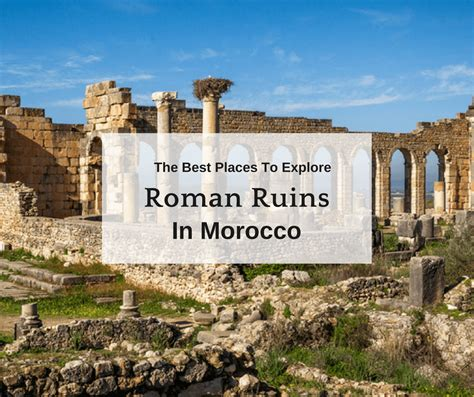 best to this the best places to explore ruins in morocco buddy