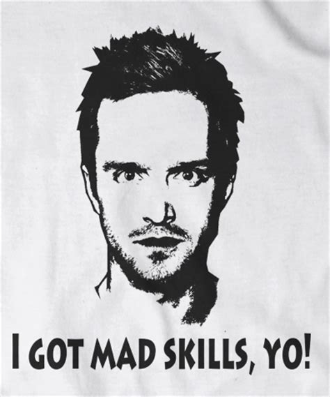mad skills breaking bad jessie i got mad skills yo t shirt