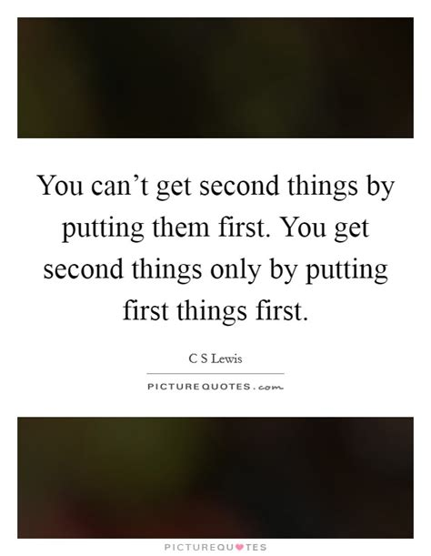 Ls You Can Put Things In by You Can T Get Second Things By Putting Them You Get