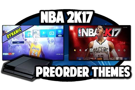 ps4 themes nba ps4 themes nba 2k17 preorder themes video in 60fps youtube