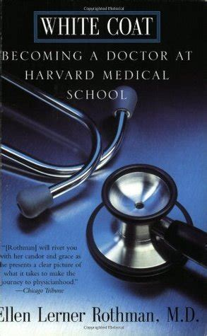 in a white coat books white coat becoming a doctor at harvard school by