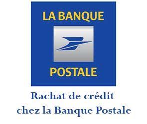 si鑒e de la banque postale rachat de cr 233 dits banque postale avis et simulation en ligne