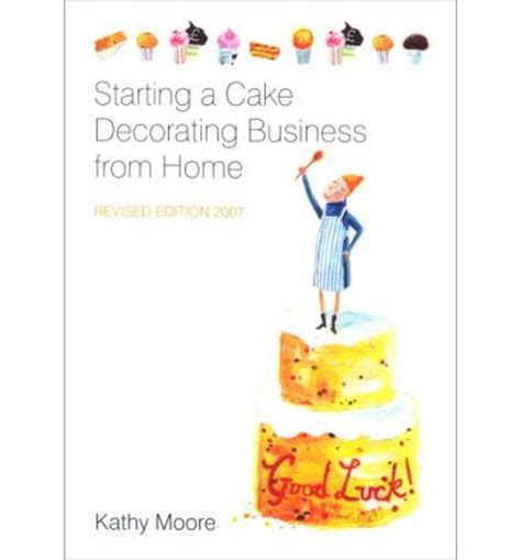 starting a cake decorating business from home by kathy
