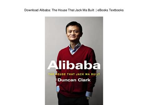 jack ma biography ppt download alibaba the house that jack ma built ebooks
