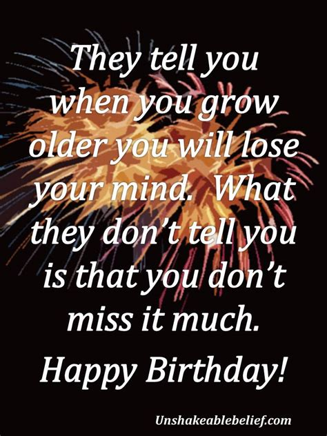 Birthday Quotes On Your Getting Old Birthday Quotes Quotesgram
