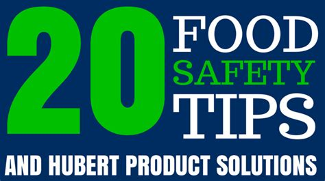 tips and solution 20 food safety tips and solutions the hubert company blog