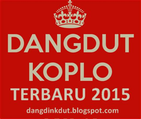 download mp3 dangdut goyang heboh download lagu koplo terbaru update 2018 koleksi