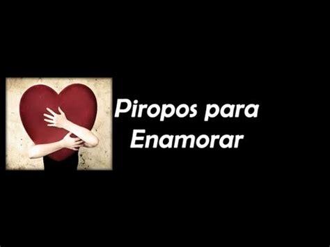ver imagenes de amor para enamorar a un hombre piropos cortos para enamorar 03 youtube