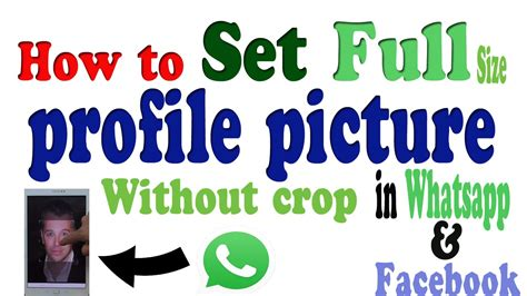 how to set your whatsapp profile picture in full size how to set full size profile picture on whatsapp without