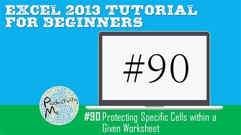 excel tutorial 2013 for beginners excel 2013 tutorial for beginners 90 protecting specific