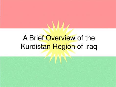ppt a brief overview of the kurdistan region of iraq