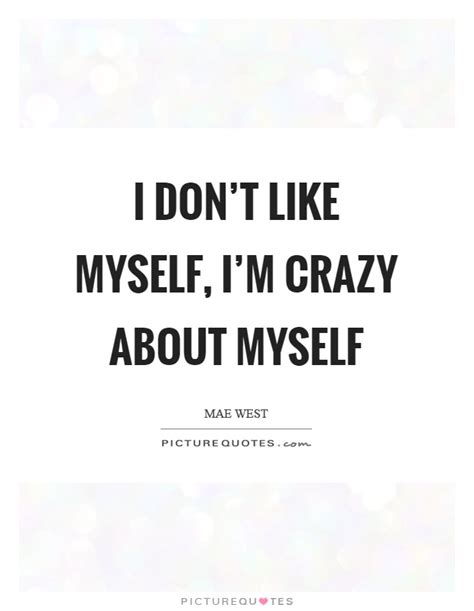 i like myself quotes about myself www pixshark com images galleries with a bite