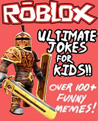 the ultimate roblox book an unofficial guide learn how to build your own worlds customize your and so much more books roblox ultimate unofficial jokes memes for