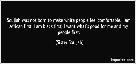 making people feel comfortable black sisterhood quotes quotesgram