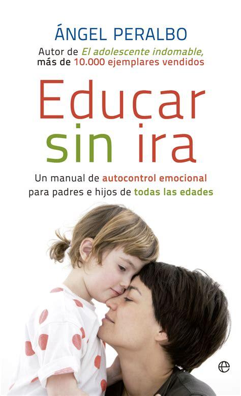 libro hija nica educar sin ira cat 225 logo www esferalibros com