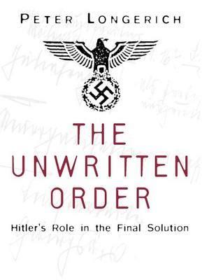 the unwritten order hitlers 0750968494 the unwritten order av peter longerich heftet historie tanum nettbokhandel