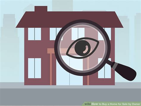 how to buy a for sale by owner house how to buy a home for sale by owner with pictures wikihow