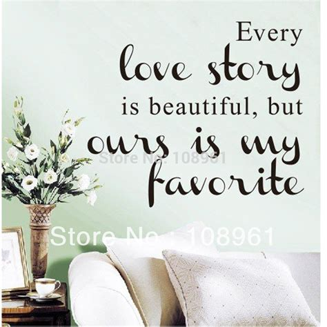 home decor slogans every love story is beautuful art vinyl quotes and sayings