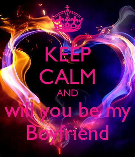 be my keep calm and will you be my boyfriend poster caity