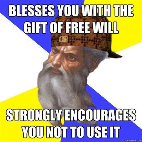 Memes Free To Use - blesses you with the gift of free will strongly encourages