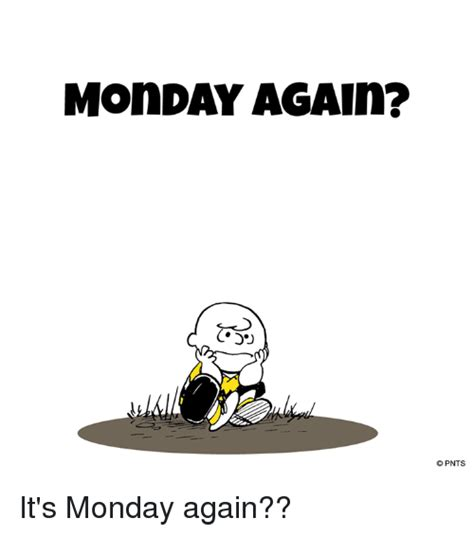 Its Again by 25 Best Memes About Its Monday Again Its Monday Again Memes