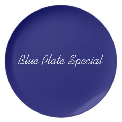 tonight s blue plate special blue plate special zazzle