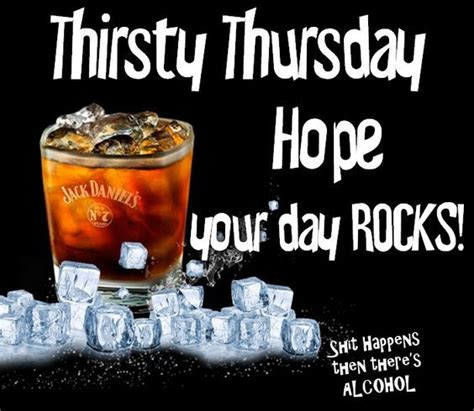 Thirsty Thursday, Hope Your Day Rocks! Pictures, Photos ...
