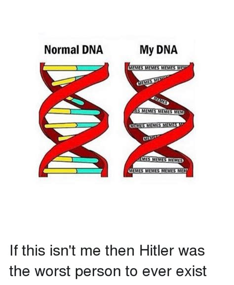 Dna Meme - 25 best memes about the worst person the worst person memes