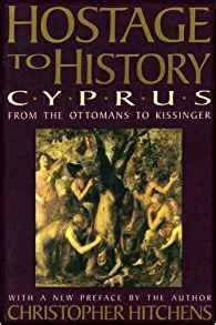 hostage to history cyprus from the ottomans to kissinger hostage to history cyprus from the ottomans to kissinger