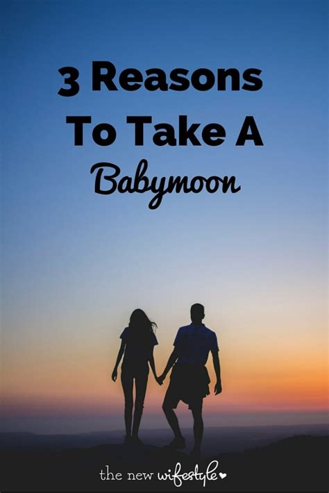 Reasons To Take The New 2 3 reasons to take a babymoon the new wifestyle