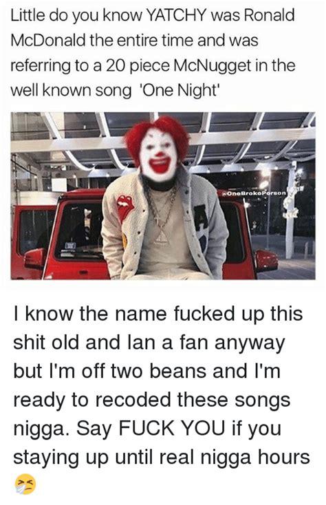 Fuck You Nigga Meme - 25 best memes about mcdonald mcdonald memes
