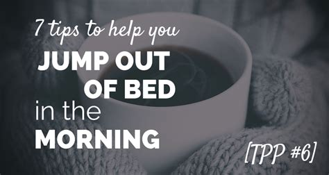 jump out of bed 7 tips to help you jump out of bed paul minors